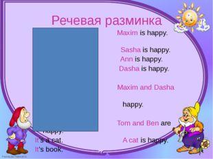 I'm Maxim.                        Maxim is happy.             I'm Maxim.