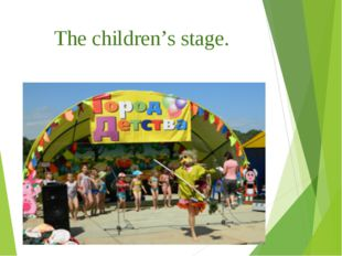 The children's stage.