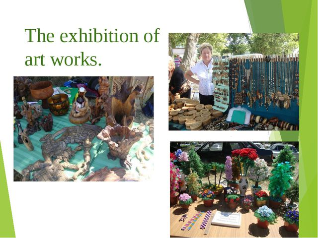 The exhibition of art works.