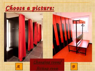 Choose a picture: A B Changing room/ fitting room