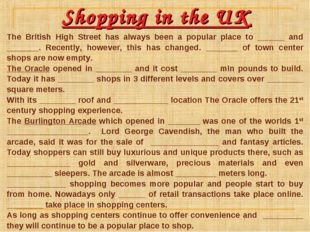 Shopping in the UK The British High Street has always been a popular place to
