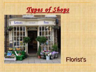 Types of Shops Florist's
