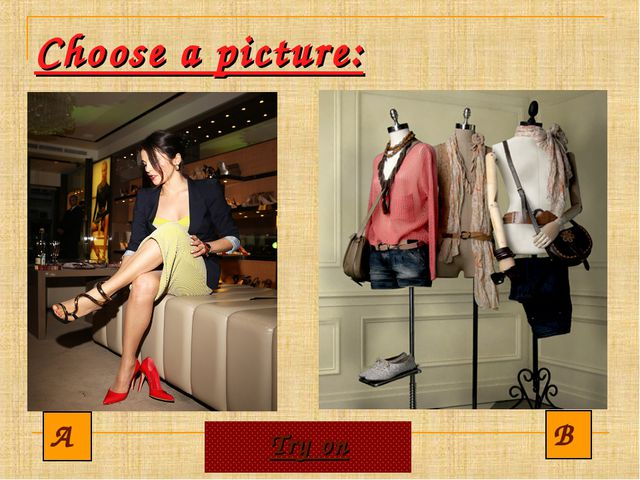 Choose a picture: A B Try on