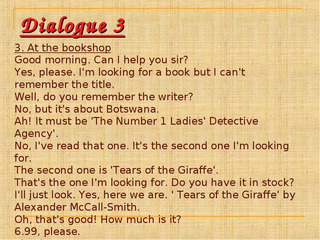 Dialogue 3 3. At the bookshop Good morning. Can I help you sir? Yes, please....
