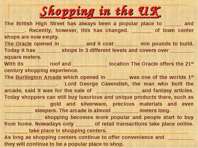 Shopping in the UK The British High Street has always been a popular place to...