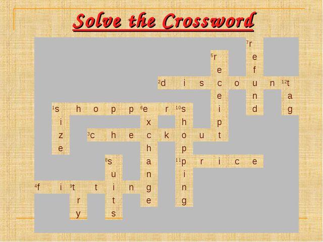 Solve the Crossword 7r 5re...