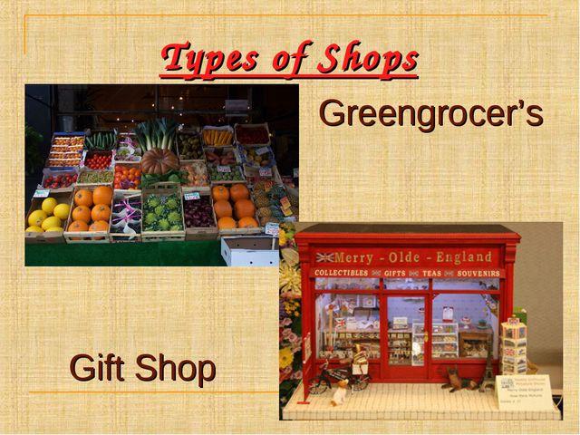 Types of Shops Greengrocer's Gift Shop