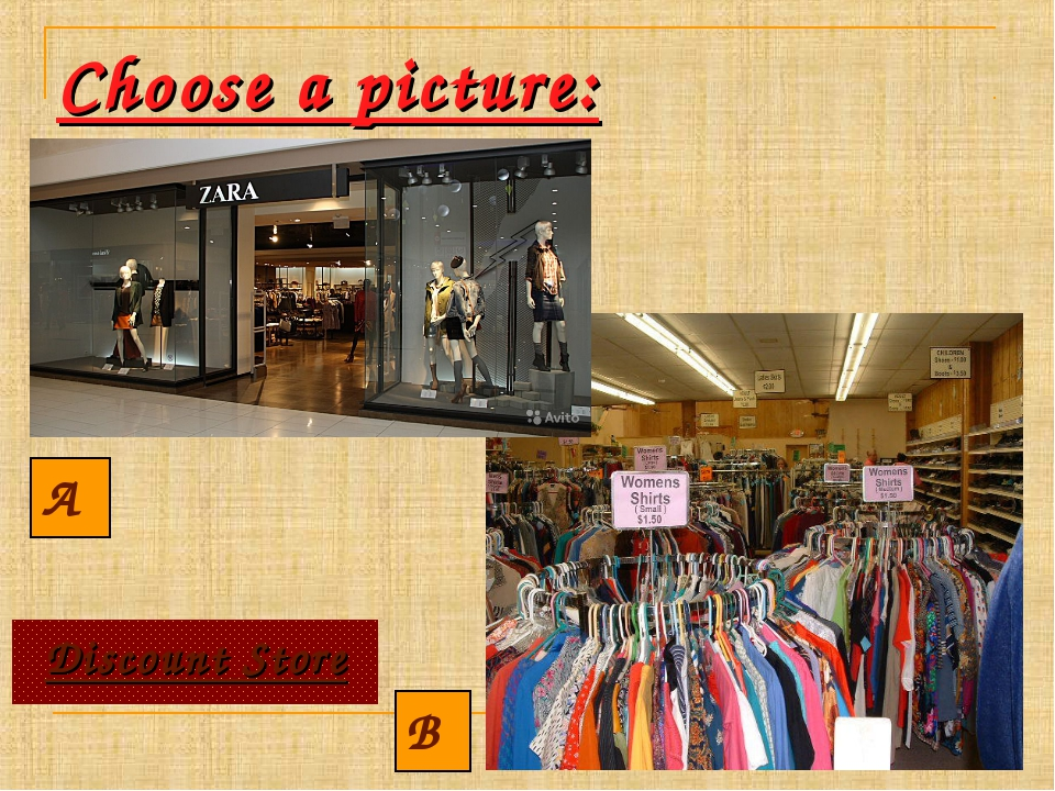 Choose a picture: A B Discount Store