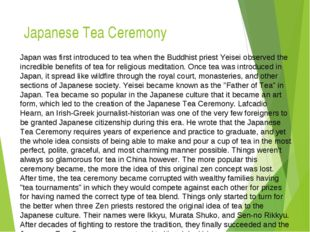 Japanese Tea Ceremony Japan was first introduced to tea when the Buddhist pri