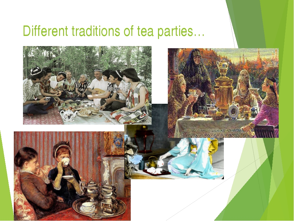 Different traditions of tea parties…