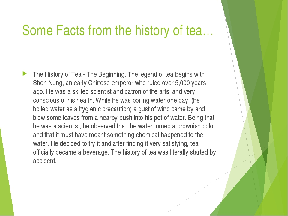 Some Facts from the history of tea… The History of Tea - The Beginning. The l...