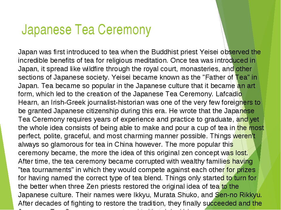 Japanese Tea Ceremony Japan was first introduced to tea when the Buddhist pri...
