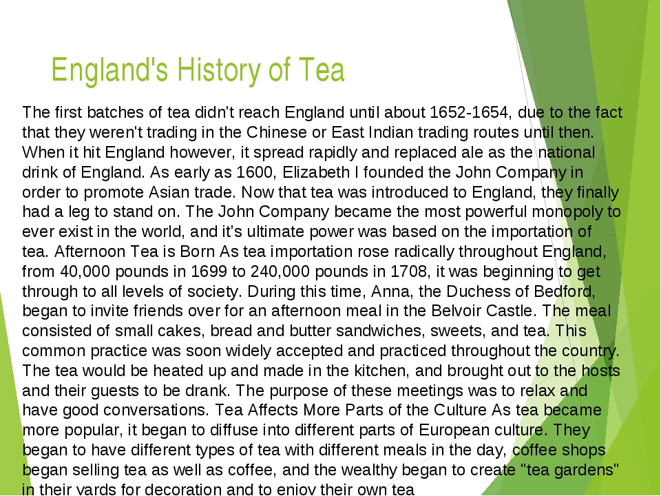 England's History of Tea The first batches of tea didn't reach England until...