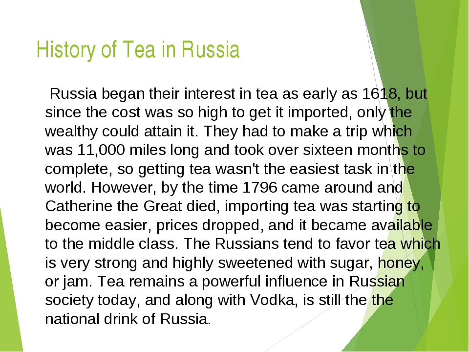 History of Tea in Russia  Russia began their interest in tea as early as 1618...