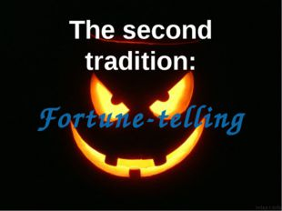 The second tradition: Fortune-telling