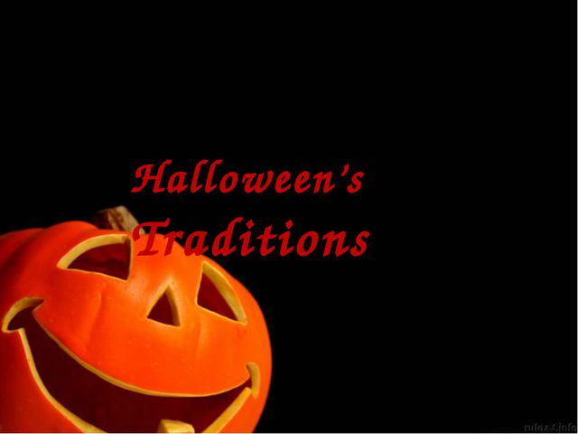 Halloween's Traditions
