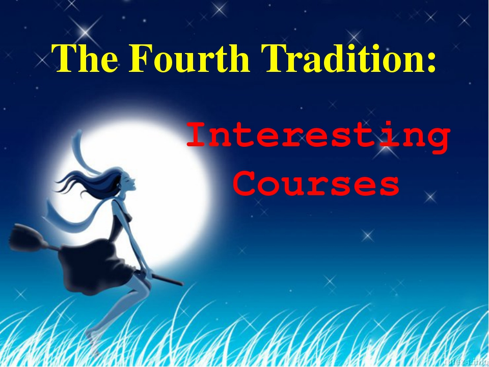 The Fourth Tradition: Interesting Courses