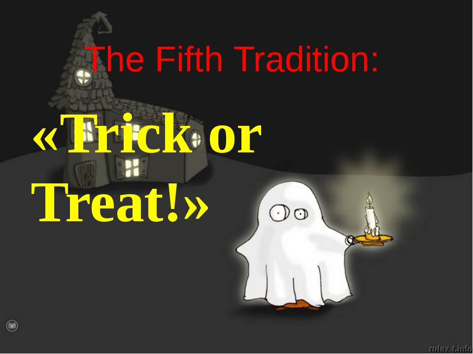 The Fifth Tradition: «Trick or Treat!»