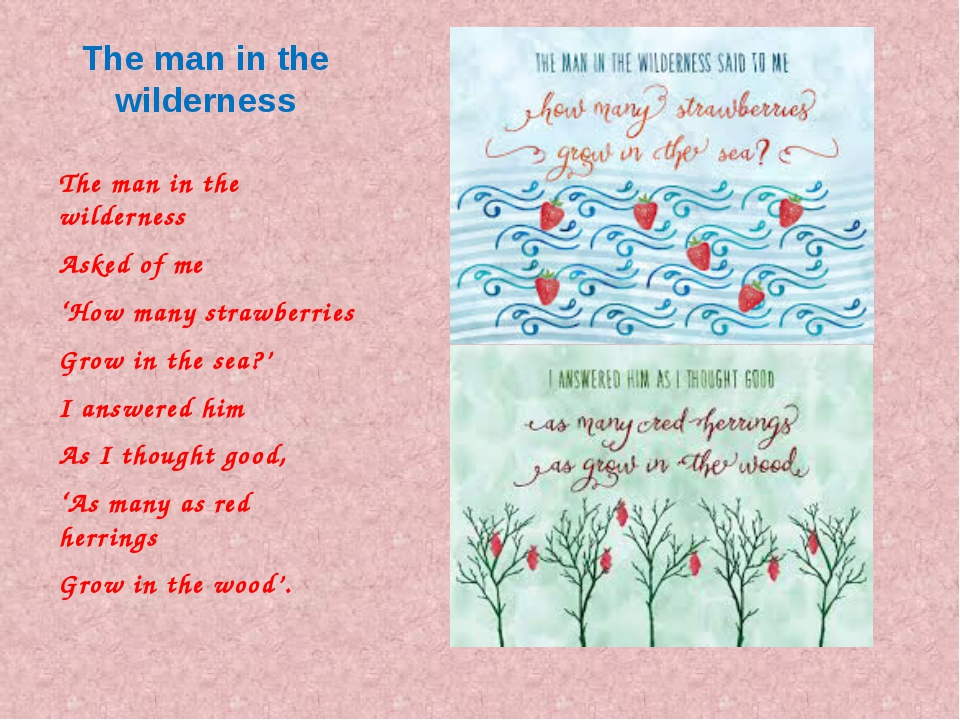 The man in the wilderness The man in the wilderness Asked of me 'How many str...