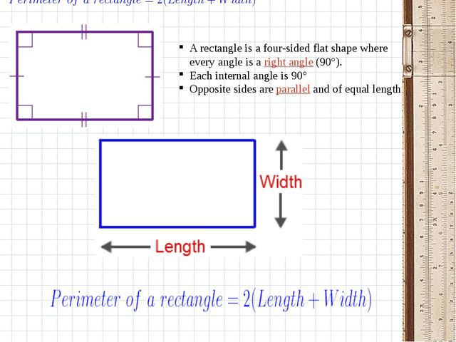 A rectangle is a four-sided flat shape where every angle is aright angle(90...