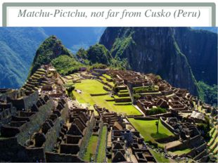 Matchu-Pictchu, not far from Cusko (Peru)