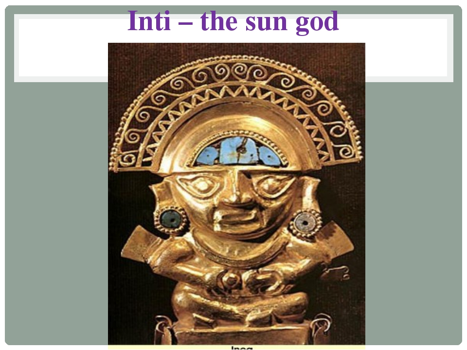 Inti – the sun god