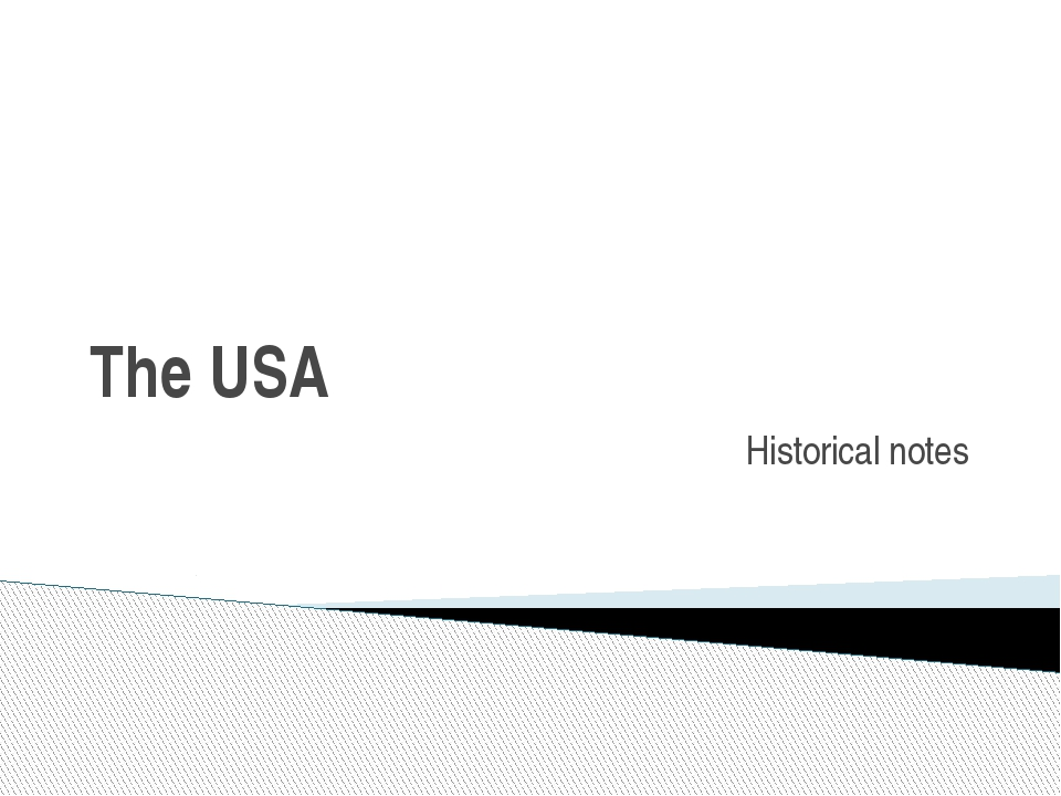 The USA Historical notes