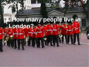 2. How many people live in London?