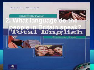 2. What language do the people in Britain speak?