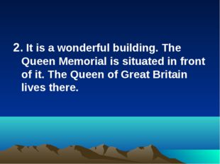 2. It is a wonderful building. The Queen Memorial is situated in front of it.