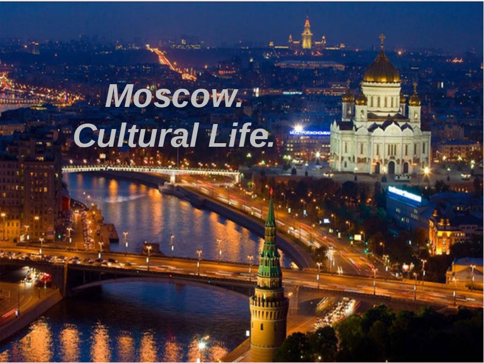 Moscow. Cultural Life.
