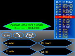 A: meat C: milk B: wool D: oil 50:50 15 14 13 12 11 10 9 8 7 6 5 4 3 2 1 $1 M