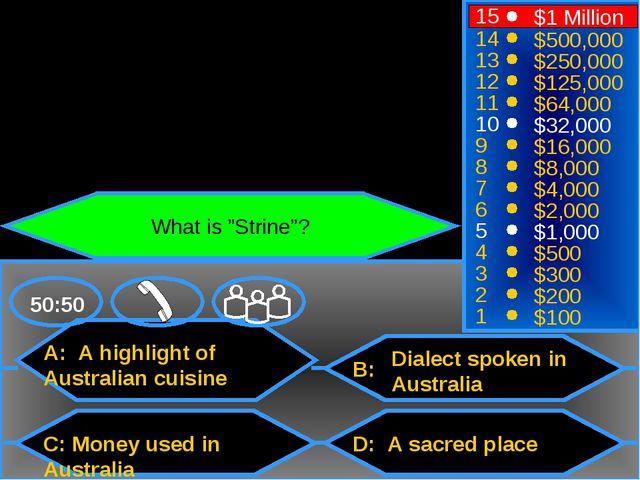 A: A highlight of Australian cuisine C: Money used in Australia B: D: A sacre...