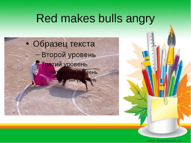 Red makes bulls angry