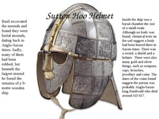 Sutton Hoo Helmet Basil excavated the mounds and found they were burial mound