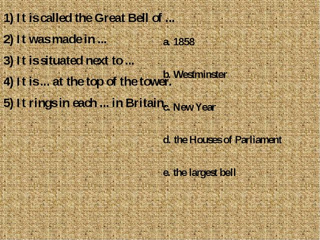 1) It is called the Great Bell of ... 2) It was made in ... 3) It is situated...