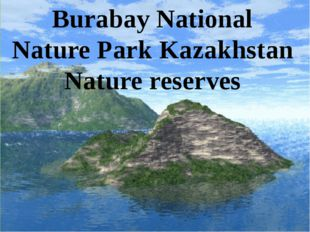 Burabay National Nature Park Kazakhstan Nature reserves
