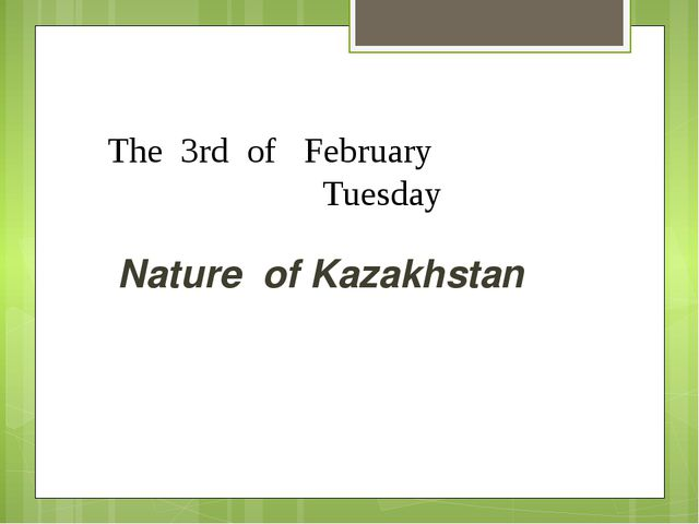 The 3rd of February Tuesday Nature of Kazakhstan
