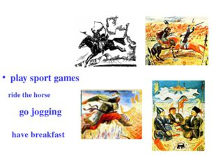 play sport games have breakfast ride the horse go jogging