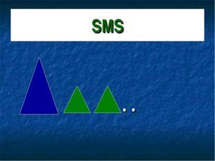 SMS . .