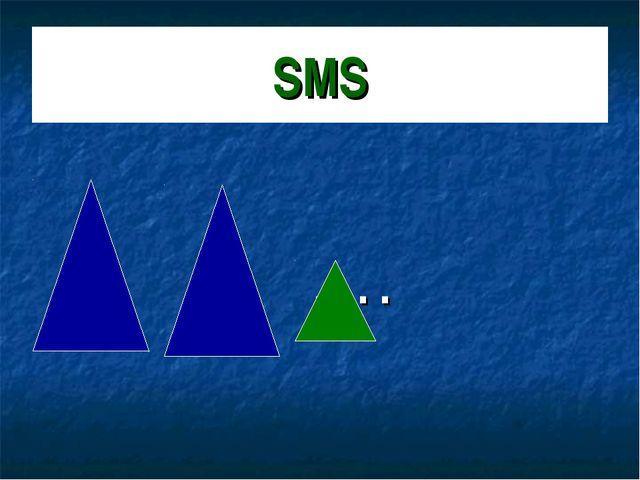 SMS . . . .