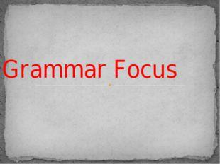 Grammar Focus