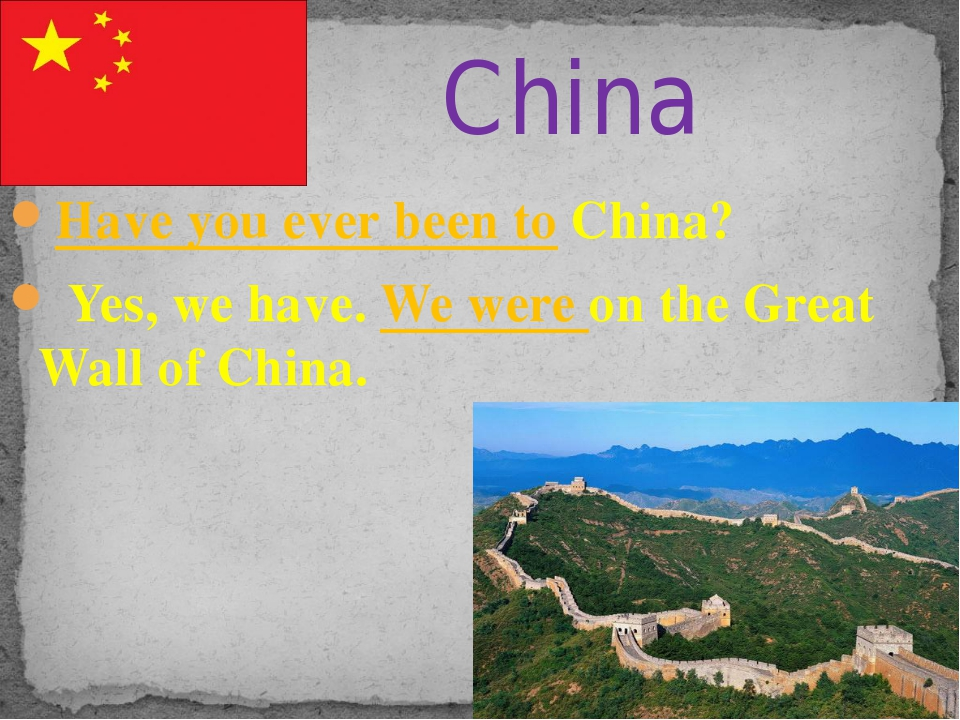 Have you ever been to China? Yes, we have. We were on the Great Wall of China...