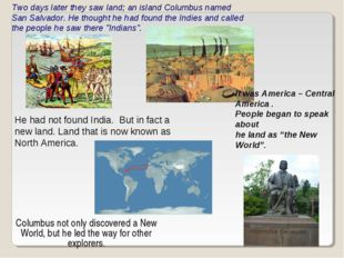Columbus not only discovered a New World, but he led the way for other explor