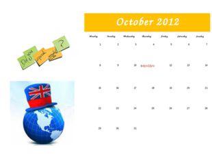 October 2012 Monday Tuesday Wednesday Thursday Friday Saturday Sunday 1 2 3