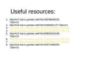 Useful resources: http://im7-tub-ru.yandex.net/i?id=335788408-55-72&n=21 http
