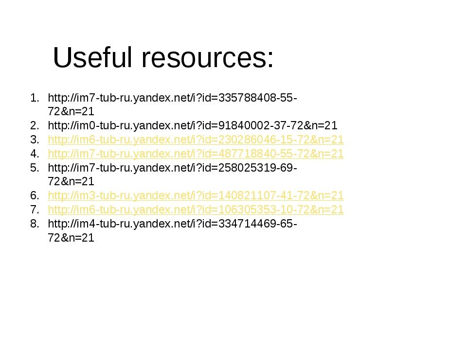 Useful resources: http://im7-tub-ru.yandex.net/i?id=335788408-55-72&n=21 http...