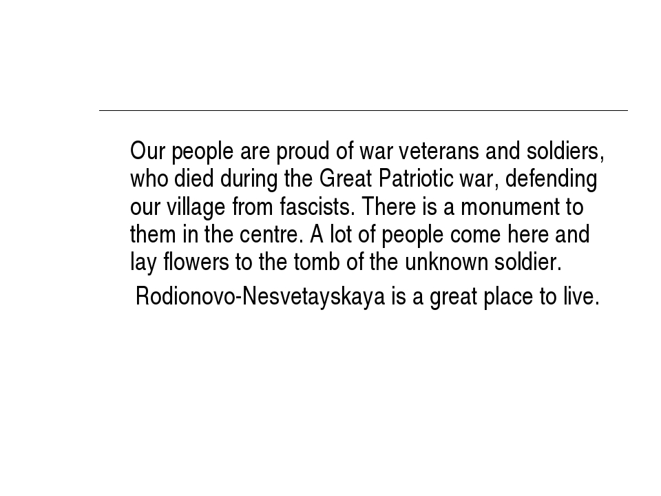 Our people are proud of war veterans and soldiers, who died during the Great...