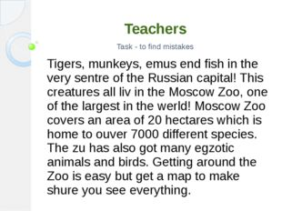 Teachers Task - to find mistakes Tigers, munkeys, emus end fish in the very s
