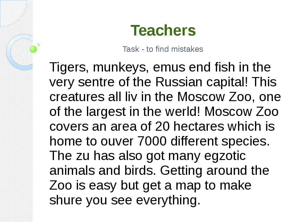 Teachers Task - to find mistakes Tigers, munkeys, emus end fish in the very s...